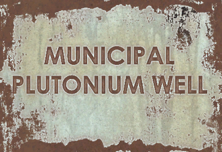 Municipal Plutonium Well
