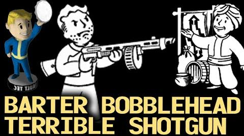 Fallout_3_Unique_Weapons_-_The_Terrible_Shotgun_and_Bobblehead_-Barter-