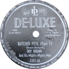 Roy Brown and His Mighty, Mighty Men - Butcher Pete (Part 1).png