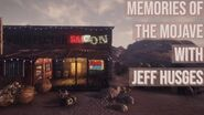 Memories Of The Mojave With Jeff Husges - Part 1