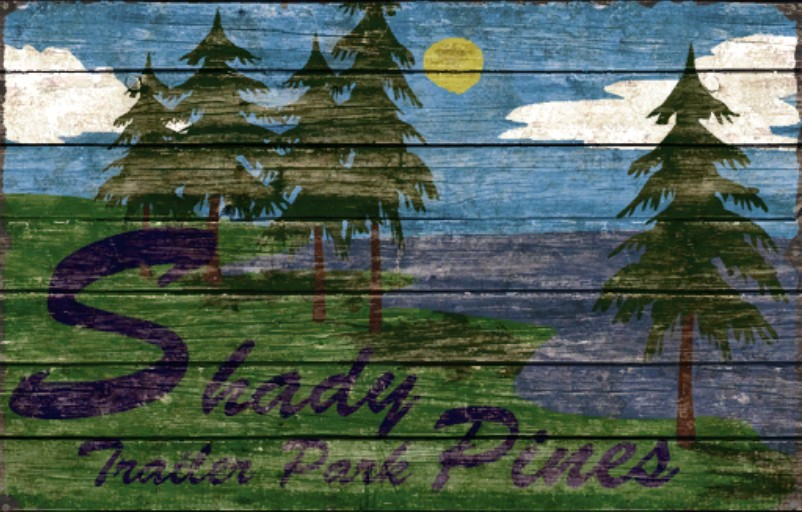 Shady Pines Trailer Park