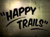 Happy Trails (slideshow)