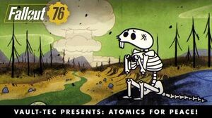 Fallout 76 – Vault-Tec Presents Atomics for Peace! Nukes Video