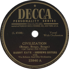 Danny Kaye and the Andrews Sisters with Vic Schoen and His Orchestra - Civilization (Bongo, Bongo, Bongo).png