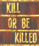 KillOrBeKilled.png