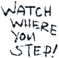 Watch Where You Step.png