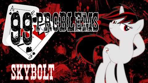 99 Problems - SkyBolt (Fallout Equestria - Project Horizons) - (Hugo, Ponified)
