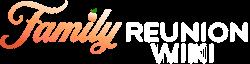 Family Reunion Wiki