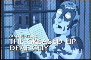 Greased Up Deaf Guy.png