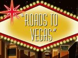 Roads to Vegas
