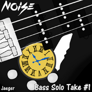 Noise - Bass Solo Take One