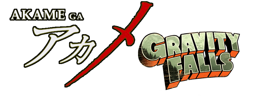 Akame ga Gravity Falls