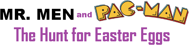 Mr. Men and Pac-Man: The Hunt for Easter Eggs