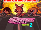 The Powerpuff Girls Movie 2