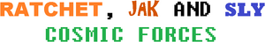 Ratchet, Jak and Sly Cosmic Forces logo.png