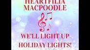 Heartfilia Macpoodle - We'll Light Up Holiday Lights (Audio Edit)