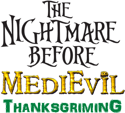 The Nightmare Before MediEvil: ThanksGriming