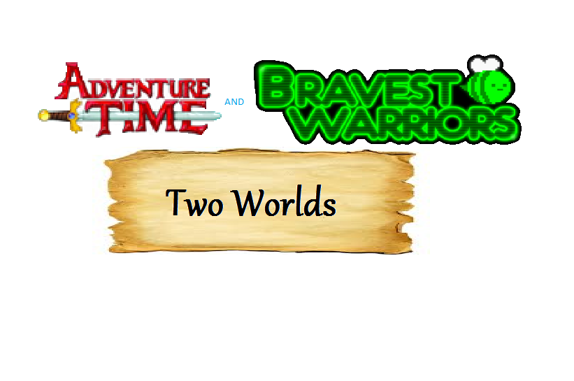 Adventure Time and Bravest Warriors: Two Worlds