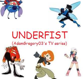 Underfist (AdamGregory03's TV series)