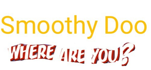 Smoothy Doo: where are you?