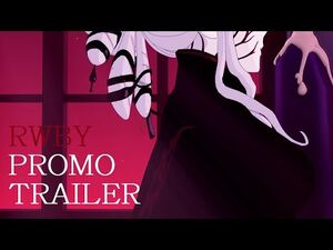 RWBY Volume 4-Chapter 1 - The Next Step - Trailer