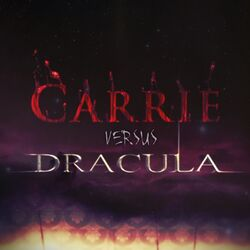 Carrie Vs. Dracula