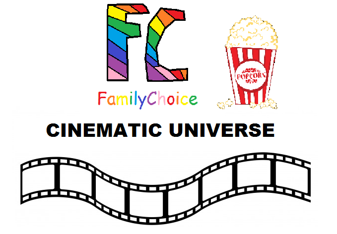 FamilyChoice Cinematic Universe