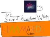 The Stupid Adventure with Limmared's School