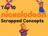 Top 10 Nickelodeon Scrapped Concepts