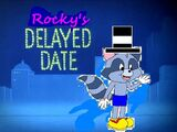 Rocky's Delayed Date