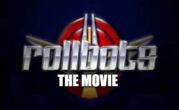 RollBots: The Movie