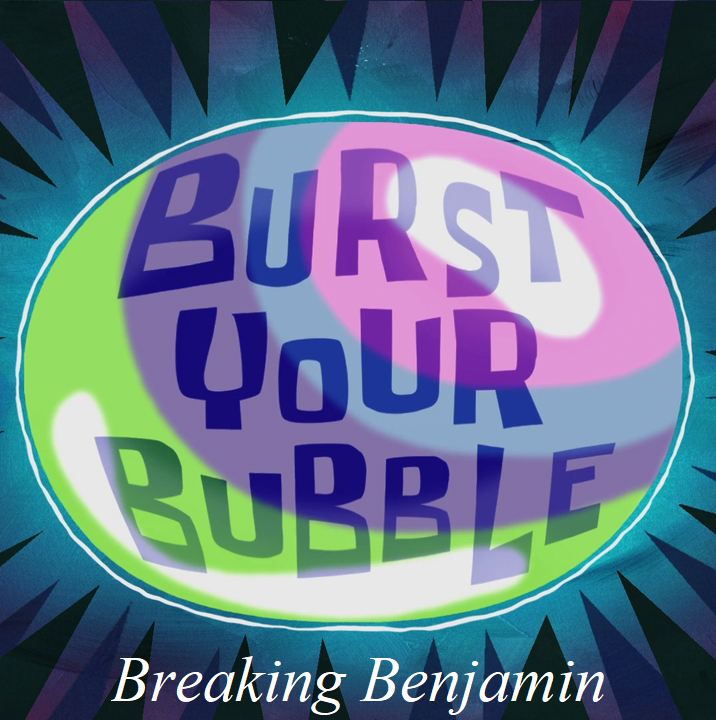 Burst Your Bubble (Breaking Benjamin album)