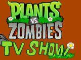 Plants vs. Zombies: TV Show