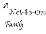A Not-So-Ordinary Family