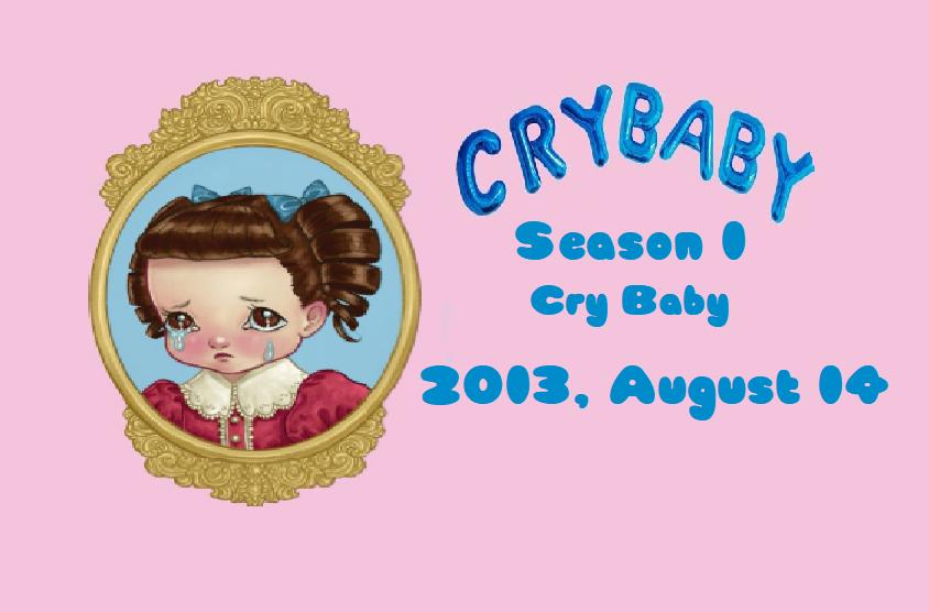 Cry Baby/Episodes/Season 1