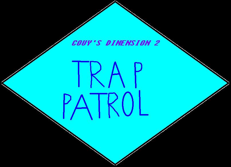 Couy's Dimension 2: Trap Patrol