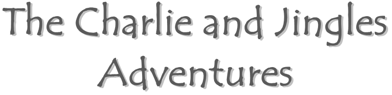 The Charlie and Jingles Adventures
