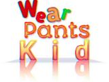Wear Pants, Kid