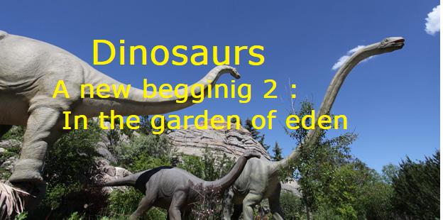Dinosaurs : the new begginings 2 : In the garden of Eden