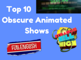 Top 10 Obscure Animated Shows