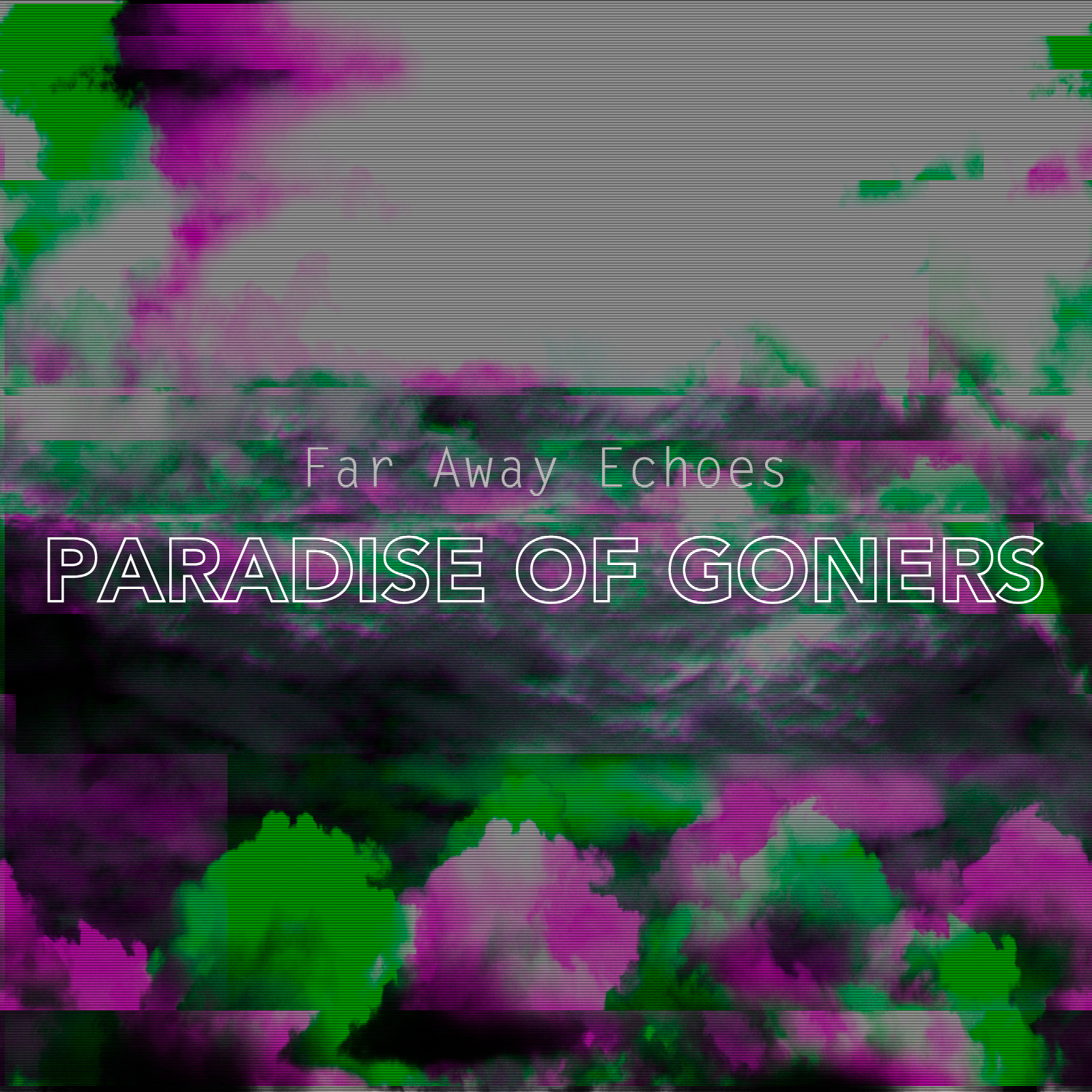 Paradise Of Goners (Far Away Echoes album)