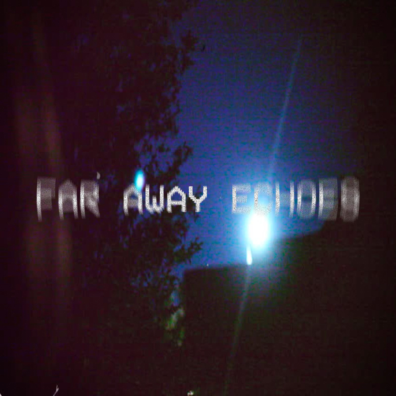 Far Away Echoes (Extended Play)