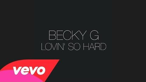 Becky G - Lovin' So Hard (Audio)