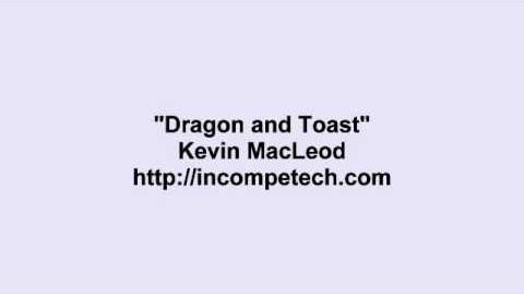 Kevin MacLeod ~ Dragon and Toast