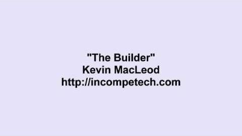 Kevin MacLeod ~ The Builder