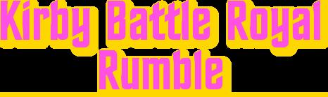 Kirby Battle Royal Rumble