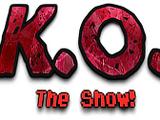 K.O.: The Show!