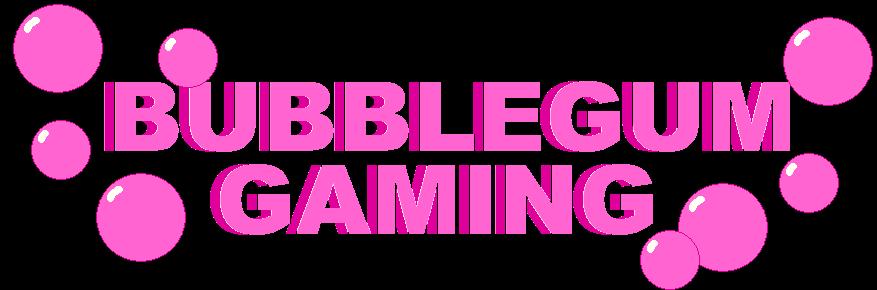 Bubblegum Gaming