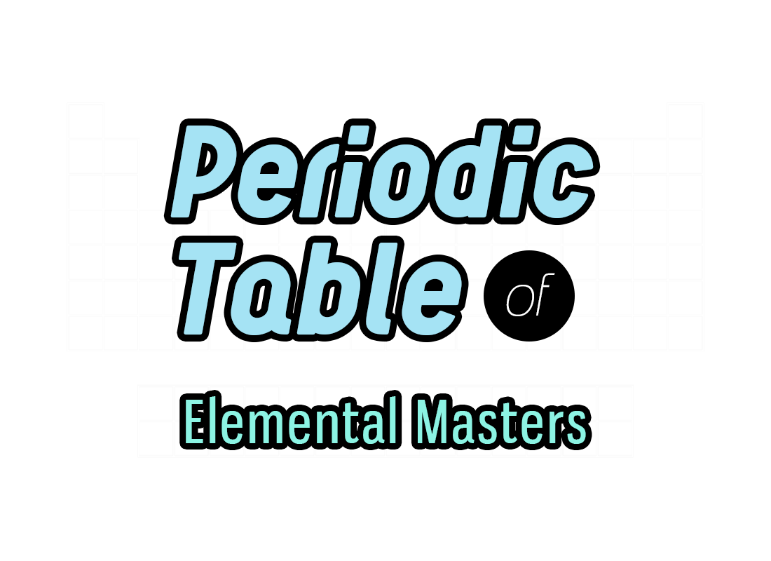 Periodic Table of Elemental Masters