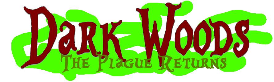 Dark Woods III: The Plague Returns